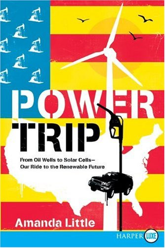 Power Trip: From Oil Wells to Solar Cells--Our Ride to the Renewable Future (Large Print)