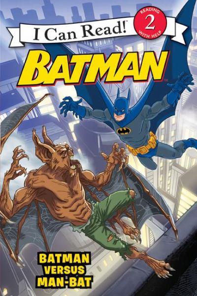 Batman Versus Man-Bat (Batman, I Can Read! Level 2)