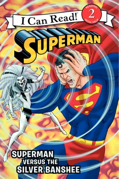 Superman Versus the Silver Banshee (I Can Read! Lvl.2)