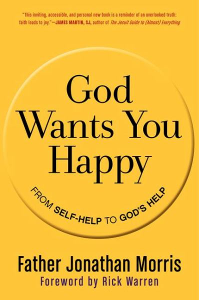 God Wants You Happy: Fro Self-Help to God's Help