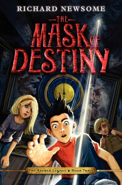 The Mask of Destiny (The Archer Legacy Bk. 3)