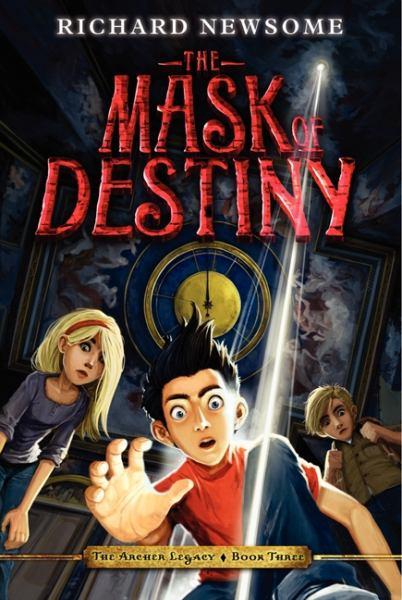 The Mask of Destiny (The Archer Legacy Bk. 3)