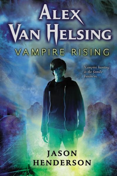 Vampire Rising (Alex Van Helsing, Volume 1)