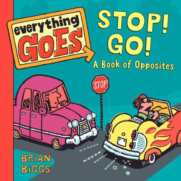 Stop! Go!: A Book of Opposites