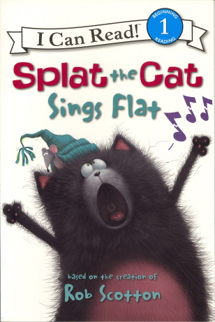 Splat the Cat Sings Flat (I Can Read Book 1)