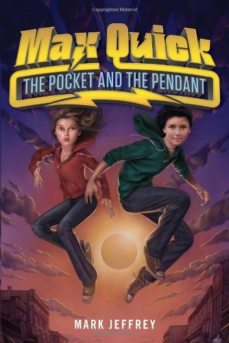 The Pocket and the Pendant (Max Quick Trilogy, Bk. 1)