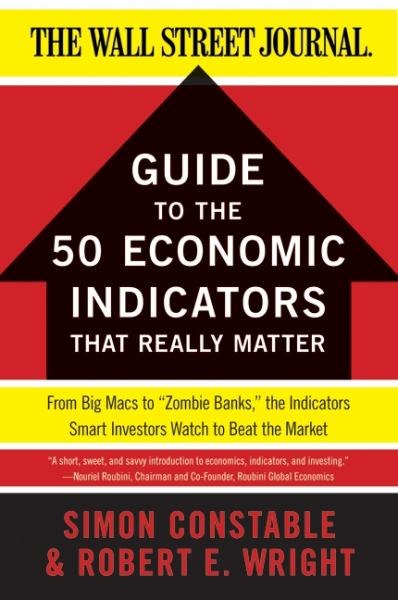 Guide to the 50 Economic Indicators That Really Matter (Wall Street Journal)