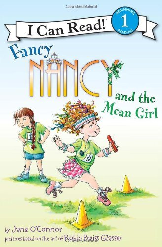 Fancy Nancy and the Mean Girl (I Can Read! Bk.1)