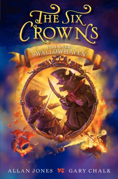 Fire Over Swallowhaven (The Six Crowns)