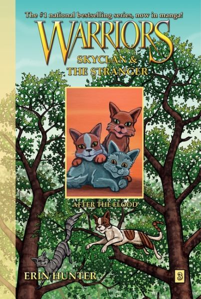 After the Flood (Warriors, Skyclan & the Stranger Bk. 3)