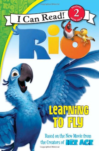 Learning To Fly (Rio, I Can Read, Level 2)