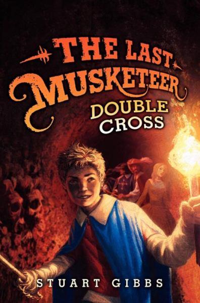 Double Cross (The Last Musketeer, Bk. 3)