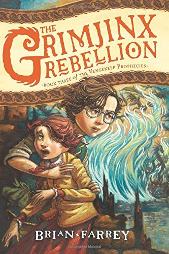 The Grimjinx Rebellion (Vengekeep Prophecies, Bk.3)