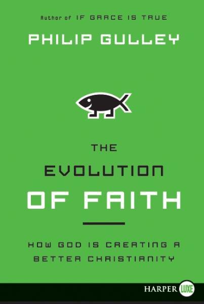 The Evolution of Faith (Large Print)