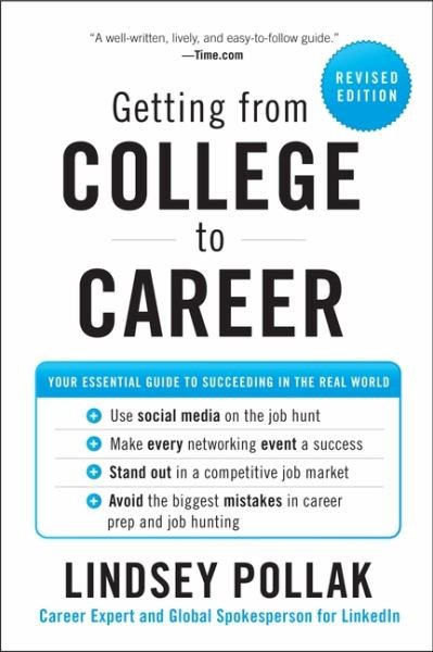 Getting from College to Career: Your Essential Guide to Succeeding in the Real World (Revised Edition)