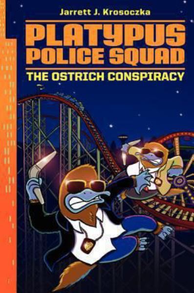 The Ostrich Conspiracy (Platypus Police Squad, Bk. 2)