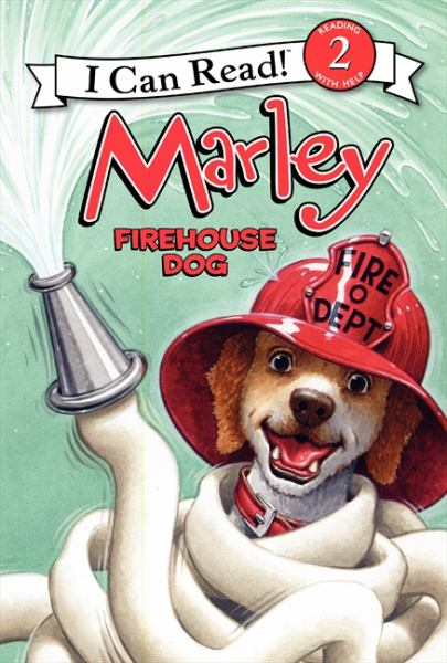 Marley: Firehouse Dog (I Can Read! Level 2)