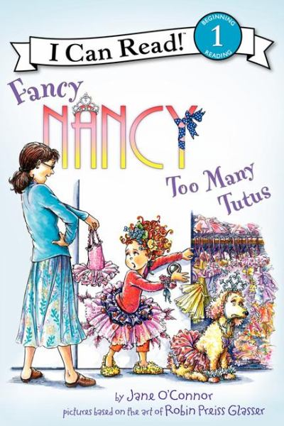 Too Many Tutus (Fancy Nancy, I Can Read! Level 1)