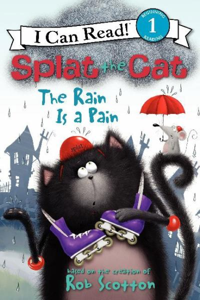The Rain is a Pain (Splat the Cat, I Can Read Level 1)