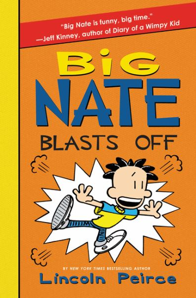 Big Nate Blasts Off (Big Nate, Bk.8)