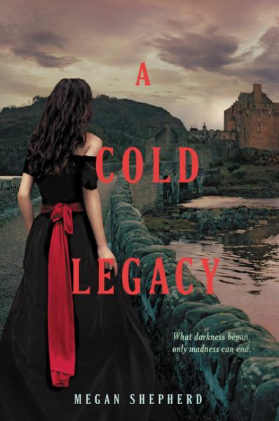 A Cold Legacy (Madman's Daughter, Bk. 3)