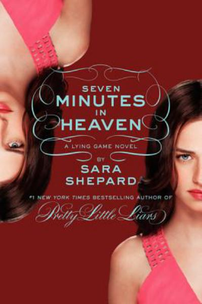 Seven Minutes in Heaven (Lying Game, Bk. 6)