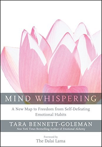 Mind Whispering: A New Map to Freedom From Self-Defeating Emotional Habits