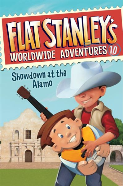 Showdown at the Alamo (Flat Stanley's Worldwide Adventures, Bk. 10)