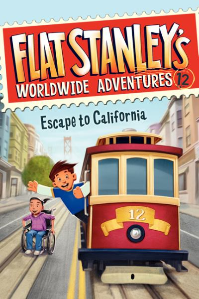 Escape to California (Flat Stanley's Worldwide Adventures, BK.12)