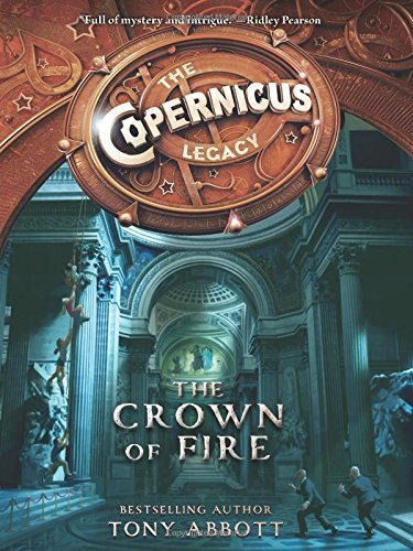 The Crown of Fire (The Copernicus Legacy, Bk. 4)