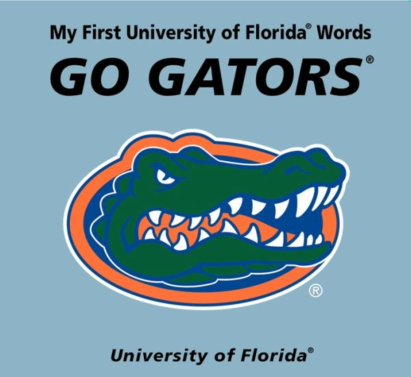 Go Gators (My First University of Florida Words)