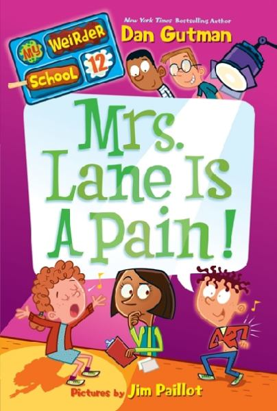 Mrs. Lane Is a Pain! (My Weirder School #12)
