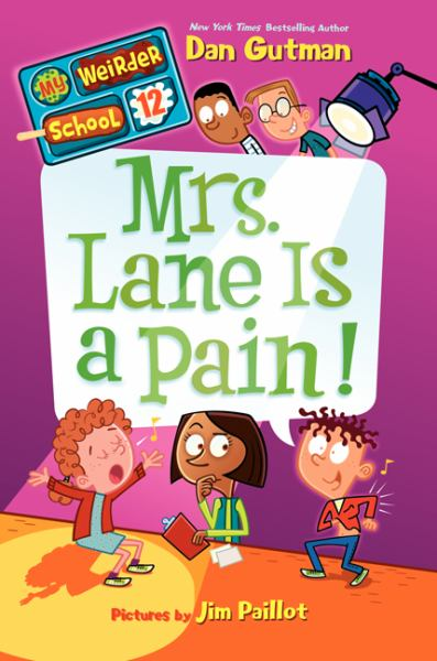 Mrs. Lane Is a Pain! (My Weirder School, Bk.12)