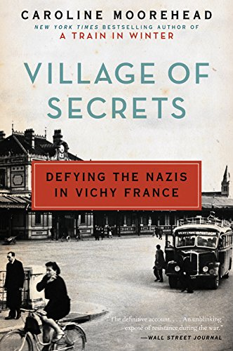 Village of Secrets: Defying the Nazis in Vichy France (The Resistance Quartet, Bk. 2)