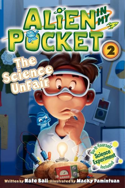 The Science Unfair (Alien in My Pocket, Bk. 2)
