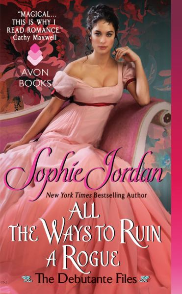 All the Ways to Ruin a Rogue (The Debutante Files)
