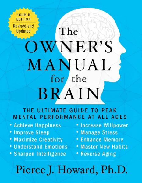 The Owner's Manual for the Brain: The Ultimate Guide to Peak Mental Performance at All Ages (4th Edition, Revised & Updated)