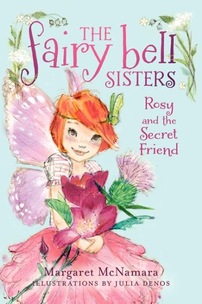 Rosy and the Secret Friend (Fairy Bell Sisters, Bk. 2)