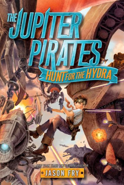 Hunt for the Hydra (Jupiter Pirates, Bk. 1)