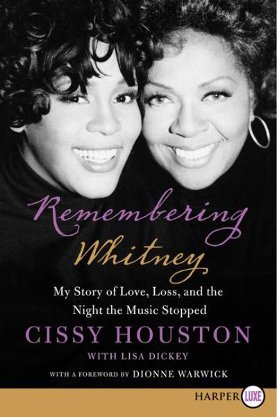 Remembering Whitney: My Story of Love, Loss, and the Night the Music Stopped (Large Print)