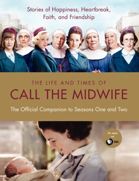 The Life and Times of Call the Midwife