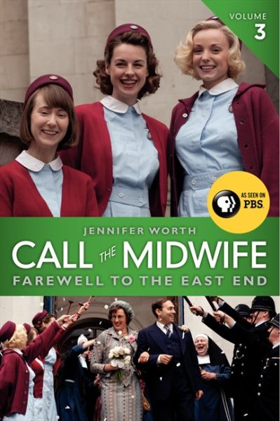 Farewell to the East End (Call the Midwife, Bk# 3)