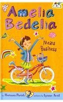 Amelia Bedelia Means Business (Bk.1)