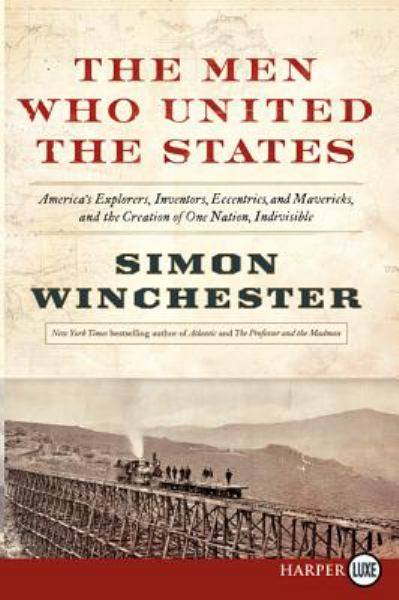 The Men Who United the States (Large Print)
