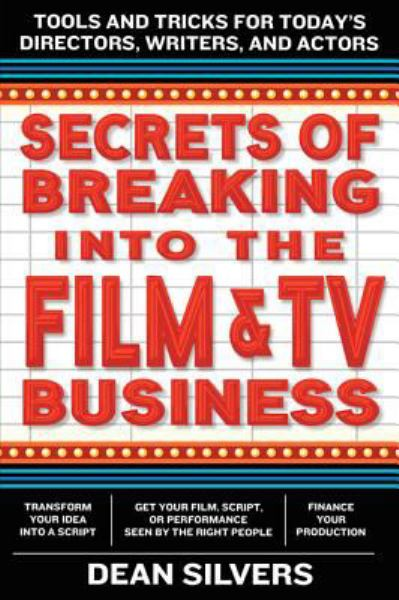 Secrets of Breaking into the Film & Tv Business