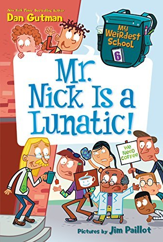 Mr. Nick Is a Lunatic! (My Weirdest School, Bk. 6)