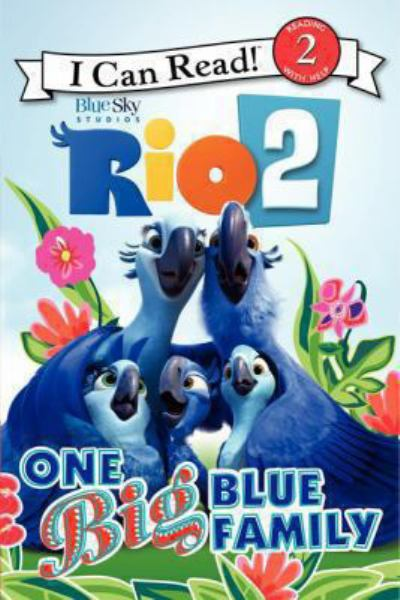 One Big Blue Family (Rio 2, I Can Read! Level 2)