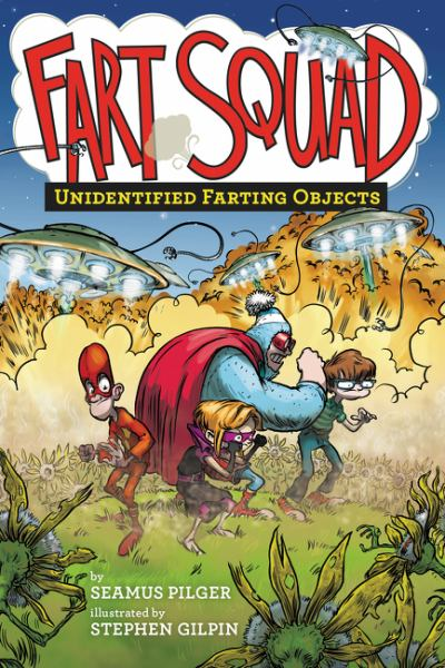 Unidentified Farting Objects (Fart Squad, Bk. 3)