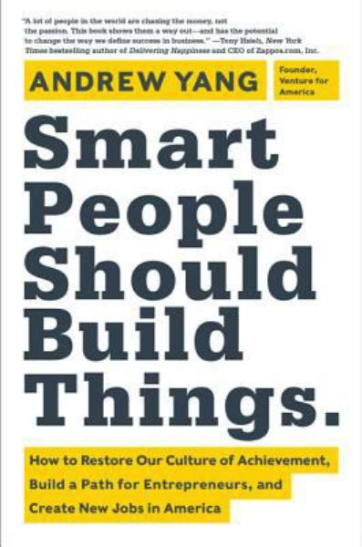 Smart People Should Build Things.