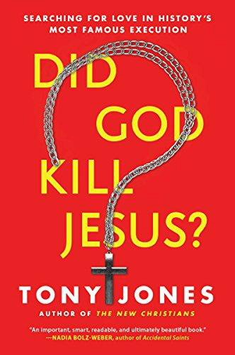 Did God Kill Jesus?  Searching For Love in History's Most Famous Execution
